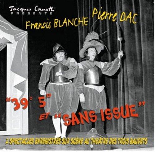 CD Parlé Francis Blanche & Pierre Dac - 39°5 et Sans Issue