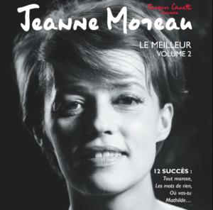 Jeanne Moreau - Le meilleur 2 - Productions Jacques Canetti